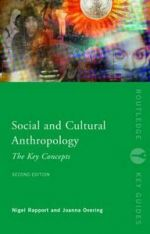 Nigel Rapport - Joanna Overing. 2000. Social and Cultural Anthropology: The Key Concepts. Routledge: London